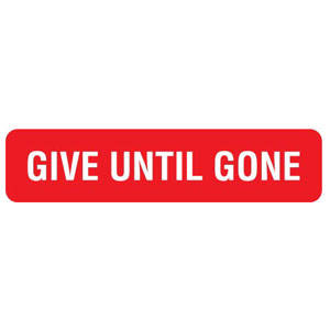 """1-5/8""""W x 7/8""""H Red """"Give Until Gone"""" (500/Roll) - V-AN111"""