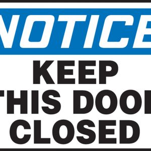 "10 x 14 Plastic Safety Sign -  ""Notice Keep This Door Closed Sign"" - SAFETY-MA-MABR825VP"