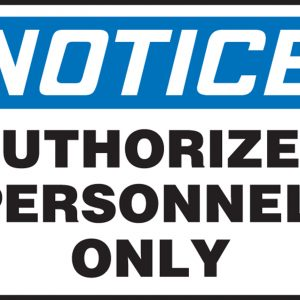 """10 x 14 Adhesive Dura-Vinyl Safety Sign -  """"Notice Authorized Personnel Only"""" Sign - SAFETY-MA-MADC801XV"""