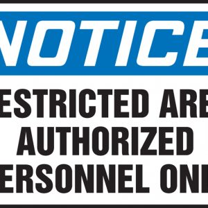 10 x 14 Dura-Fiberglass Safety Sign -  Notice Restricted Area Authorized Personnel Only Sign - SAFETY-MA-MADC808XF