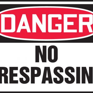 "10 x 14 Accu-Shield Safety Sign -  ""Danger No Trespassing"" Sign - SAFETY-MA-MADM076XP"