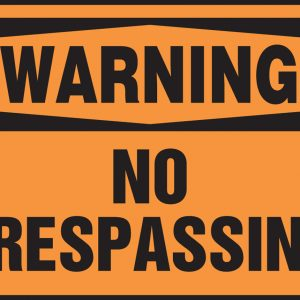 "10 x 14 Plastic Safety Sign -  ""Warning No Trespassing"" Sign - SAFETY-MA-MADM304VP"