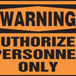 "10 x 14 Aluma-Lite Safety Sign -  ""Warning Authorized Personnel Only"" Sign - SAFETY-MA-MADM323XL"